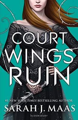 A Court of Wings and Ruin A Court of Thorns and Roses Book 3