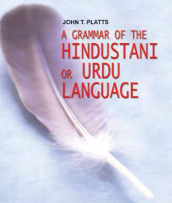 A GRAMMAR OF HINDUSTANI OR URDU LANGUAGE