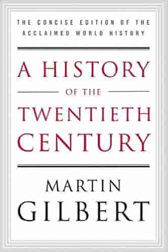 A History of the Twentieth Century: The Concise Edition of the Acclaimed World History       -       ( PB )