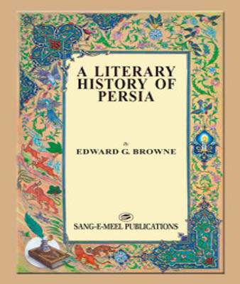 A LITERARY HISTORY OF PERSIA 4 VOLS
