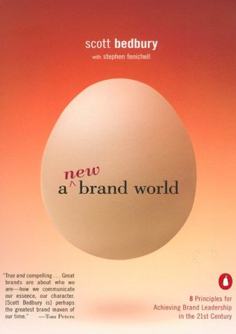 A New Brand World Eight Principles for Achieving Brand Leadership in the Twenty-First Century