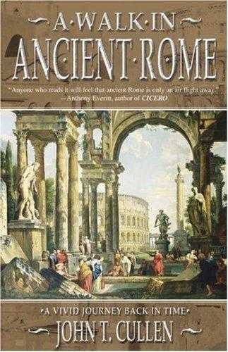 A Walk in Ancient Rome : Vivid Journey Back in Time