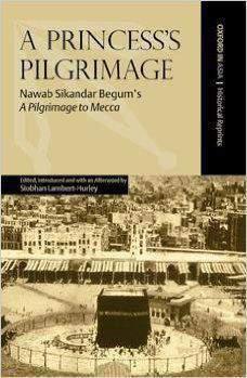A Princess Pilgrimage Nawab Sikandar Begums A Pilgrimage to Mecca