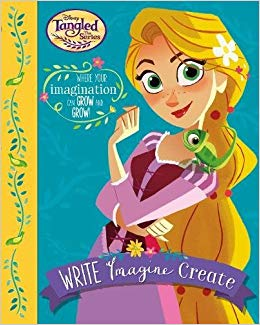 Disney Tangled The Series Write Imagine Create: Where Your Imagination Can Grow and Grow!