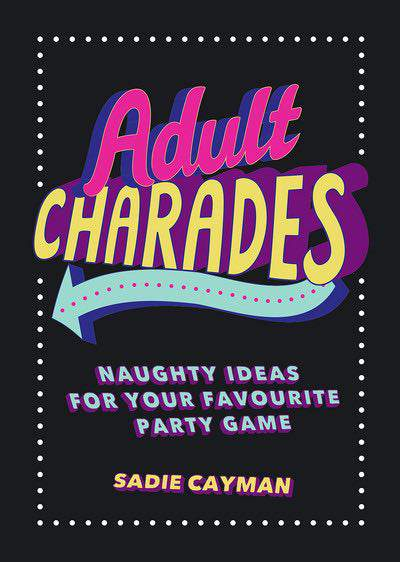 Adult Charades Naughty Ideas for Your Favourite Party Game