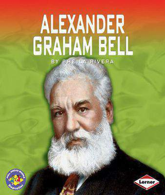 Alexander Graham Bell (Pull Ahead Books - Biographies)