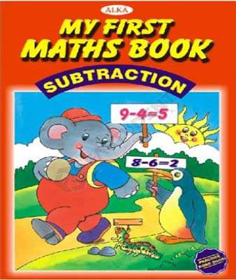 Alka My First Maths Books : Subtraction