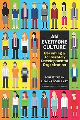 An Everyone Culture: Becoming a Deliberately Developmental Organization -  Hardcover