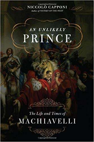 An Unlikely Prince The Life and Times of Niccol