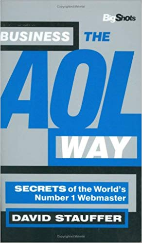 Business the AOL Way: Secrets of the World's Number 1 Webmaster (Big Shots)