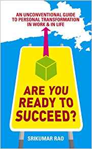 Are You Ready to Succeed?: An Unconventional Guide to Personal Transformation in Work and in Life
