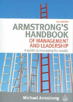 Armstrongs Handbook Of Management And Leadership