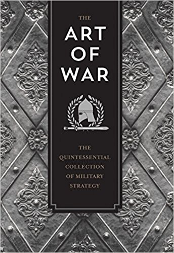 The Art of War: The Quintessential Collection of Military Strategy