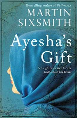 Ayeshas Gift A Daughter's Search for the Truth About Her Father