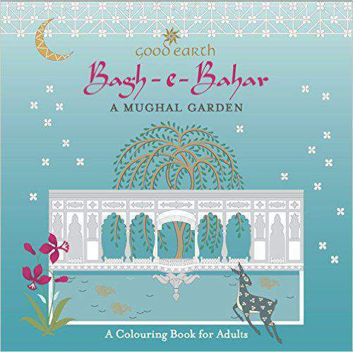 Bagh-e-Bahar a Mughal Garden: A Colouring Book for Adults