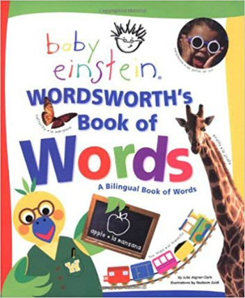 Baby Einstein: Wordsworth S Book of Words: A Bilingual Book of Words