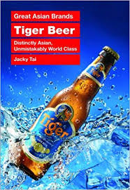 Great Asian Brands: Tiger Beer by Jacky Tai (2008) Paperback