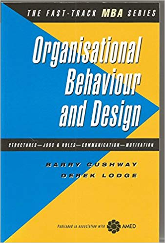 Organisational Behaviour and Design (The Fast Track MBA)