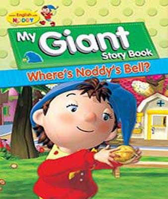 My Giant Story Book: Wher's Noddy's Bell