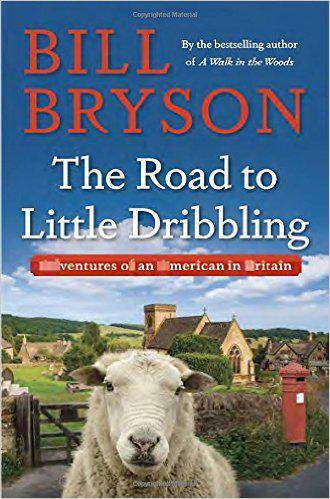The Road to Little Dribbling Adventures of an American in Britain Hardcover