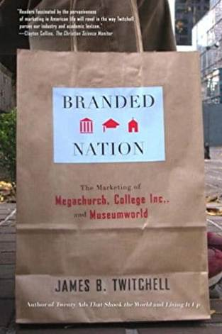 Branded Nation The Marketing of Megachurch College Inc and Museumworld