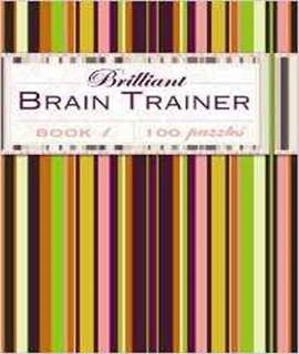 Brilliant Brain Trainer: Book 1: 100 Puzzles