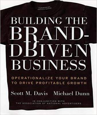 Building the Brand-driven Business: Operationalize Your Brand to Drive Profitable Growth (Jossey-Bass Business & Management)