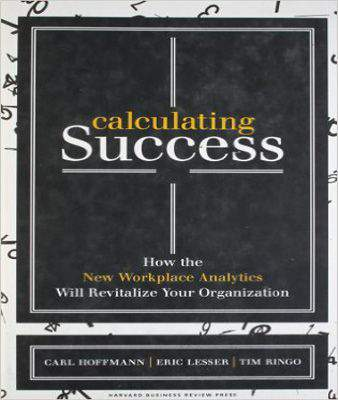 Calculating Success: How the New Workplace Analytics Will Revitalise Your Organization