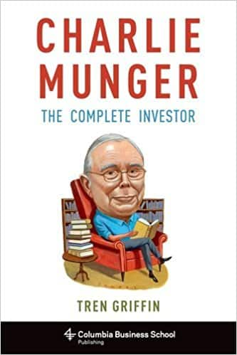 Charlie Munger – The Complete Investor (Columbia Business School Publishing)
