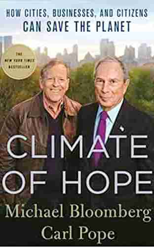 Climate of Hope How Cities Businesses and Citizens Can Save the Planet
