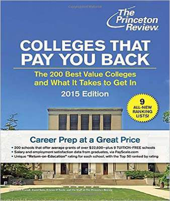 Colleges That Pay You Back: The 200 Best Value Colleges and What It Takes to Get in (College Admissions Guides) (Colleges That Pay You Back (Best Value Colleges))