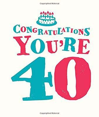 Congratulations Youre 40