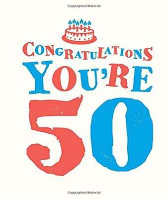 Congratulations Youre 50
