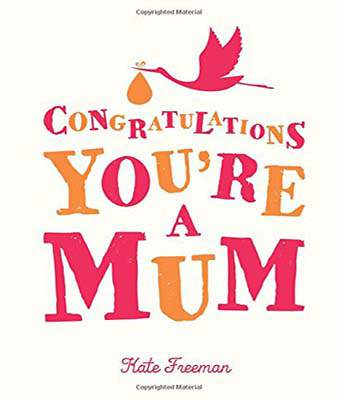 Congratulations Youre a Mum