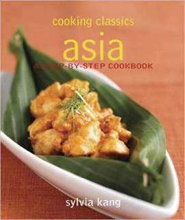 Cooking Classics: Asia: A Step-By-Step Cookbook (Naturally Speaking)