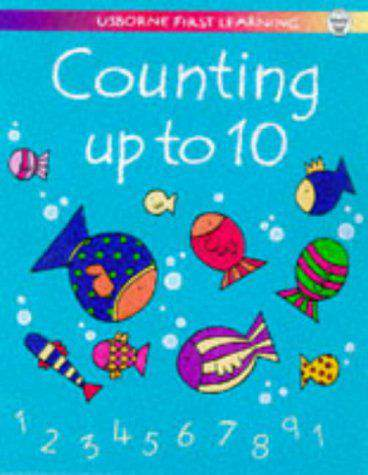 Counting Up to Ten (Usborne First Learning) -