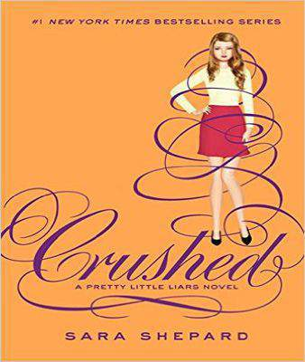 Crushed (Pretty Little Liars (Hardcover))
