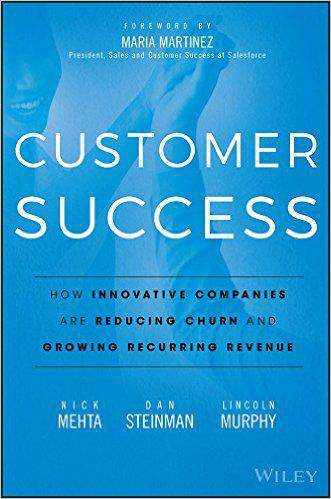 Customer Succe How Innovative Companies are Reducing Churn and Growing Recurring Revenue  Hardcover