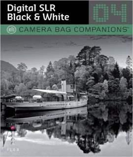 D-SLR Black & White Photography A Camera Bag Companion 4 Camera Bag Companions 04