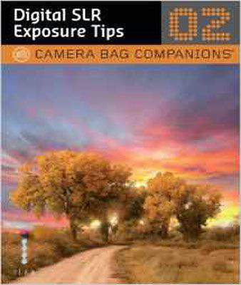 D-SLR Exposure Tips: A Camera Bag Companion 2 (Camera Bag Companions 02)
