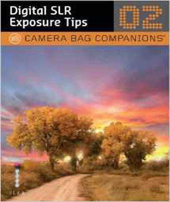 D-SLR Exposure Tips: A Camera Bag Companion 2 (Camera Bag Companions 02)