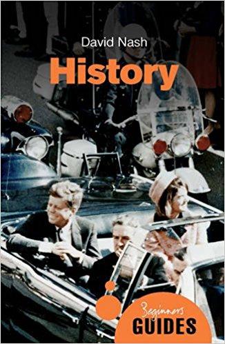 History: A Beginner's Guide (Beginner's Guides)