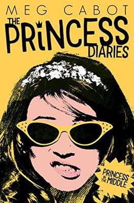 Princess in the Middle The Princess Diaries Book 3