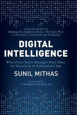 Digital Intelligence What Every Smart Manager Must Have for Success in an Information Age