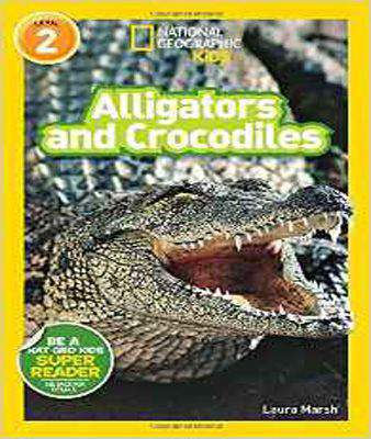 Alligators and Crocodiles (National Geographic Readers: Level 2)