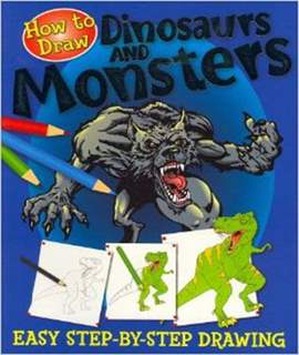 Dinosaurs and Monsters (How to Draw 32)