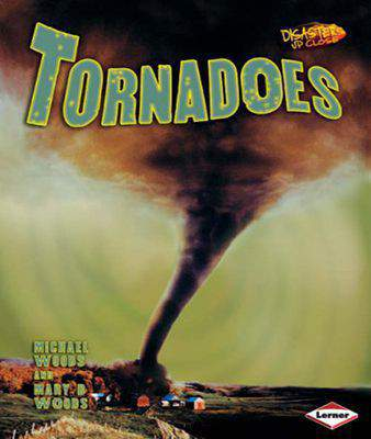 Disasters Up Close: Tornadoes -