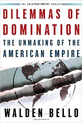Dilemmas of Domination: The Unmaking of the American Empire (American Empire Project)
