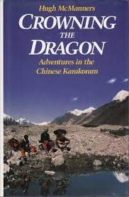 Crowning the Dragon: Travels in the Chinese Karakorum