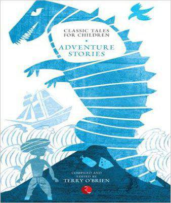 Classic Tales For Children: Adventure Stories -